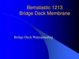 Bemalastic 1213  Bridge Deck Membrane