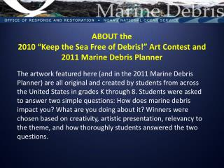 "ABOUT the 2010 ""Keep the Sea Free of Debris!"" Art Contest and 2011 Marine Debris Planner"