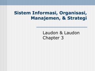 Sistem Informasi, Organisasi, Manajemen, & Strategi
