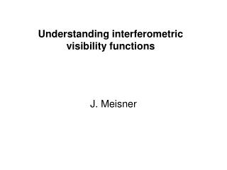 Understanding interferometric visibility functions