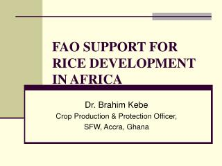 FAO SUPPORT FOR RICE DEVELOPMENT IN AFRICA