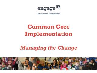 Common Core Implementation Managing the Change August 13, 2012