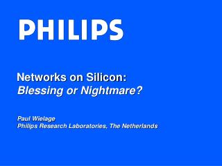 Networks on Silicon: Blessing or Nightmare?