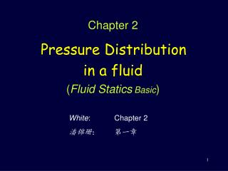 Chapter 2 Pressure Distribution in a fluid  ( Fluid Statics Basic )