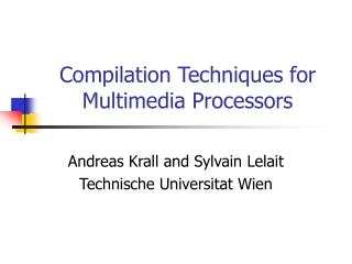 Compilation Techniques for  Multimedia Processors