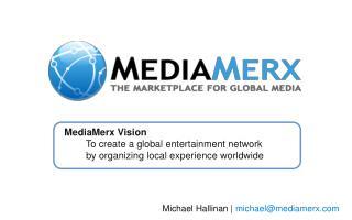 Michael Hallinan   michael@mediamerx