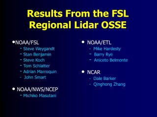 Results From the FSL Regional Lidar OSSE