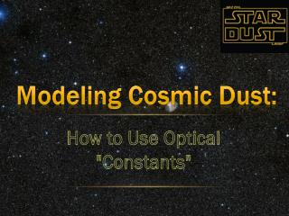 Modeling Cosmic Dust: