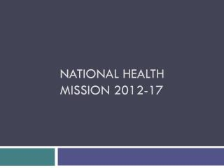 National Health Mission 2012-17