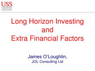 Long Horizon Investing and Extra Financial Factors