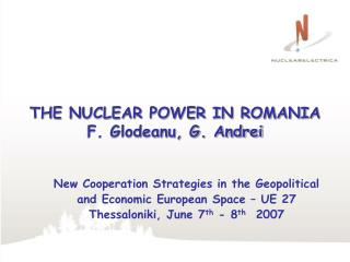THE NUCLEAR POWER IN ROMANIA F. Glodeanu, G. Andrei