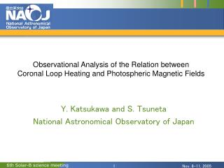 Y. Katsukawa and S. Tsuneta National Astronomical Observatory of Japan