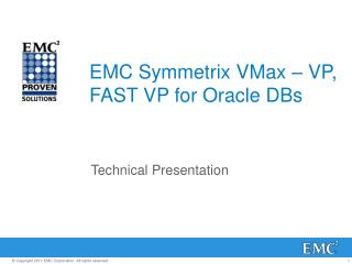 EMC  Symmetrix VMax  – VP, FAST VP for Oracle DBs