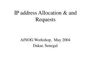 IP address Allocation & and Requests