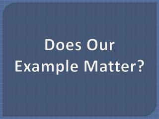 Does Our Example Matter?