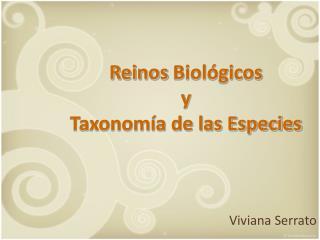 Reinos  Biológicos  y Taxonomía de las Especies