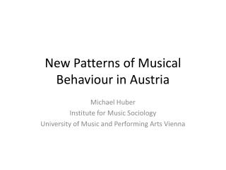 New Patterns of Musical Behaviour in Austria