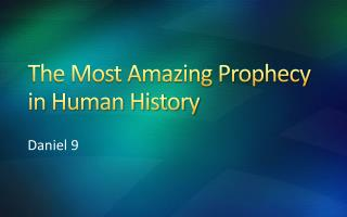The Most Amazing Prophecy in Human History