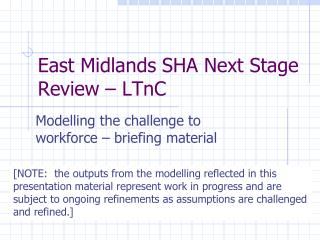 East Midlands SHA Next Stage Review – LTnC