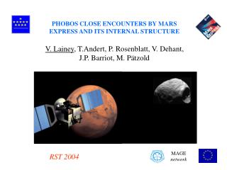 PHOBOS CLOSE ENCOUNTERS BY MARS EXPRESS AND ITS INTERNAL STRUCTURE