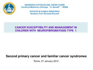 CANCER SUSCEPTIBILITY AND MANAGEMENT IN  CHILDREN WITH  NEUROFIBROMATOSIS TYPE  1