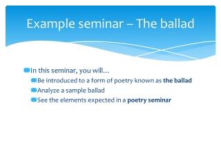 Example seminar – The ballad