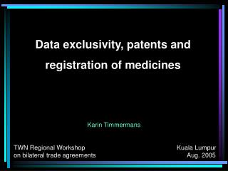 Data exclusivity, patents and  registration of medicines
