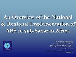 An Overview of the National & Regional Implementation of ABS in sub-Saharan Africa
