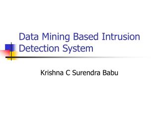Data Mining Based Intrusion Detection System