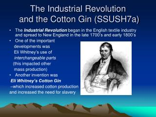 The Industrial Revolution  and the Cotton Gin SSUSH7a