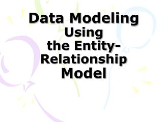 Data Modeling Using the Entity-Relationship Model