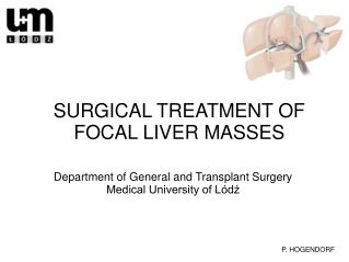 SURGICAL TREATMENT OF FOCAL LIVER MASSES