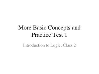 More Basic Concepts and Practice Test 1