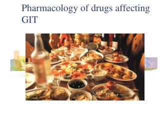 Pharmacology of drugs affecting GIT