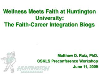 Wellness Meets Faith at Huntington University:  The Faith-Career Integration Blogs