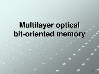 Multilayer optical bit-oriented memory