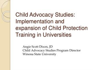 Child Advocacy Studies: Implementation and expansion of Child Protection Training in Universities