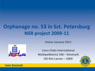 Orphanage no. 53 in Sct. Petersburg NSR project 2009-11
