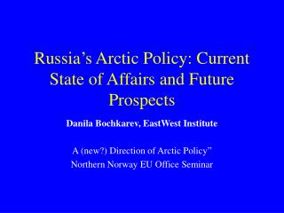 Russia's Arctic Policy: Current State of Affairs and Future Prospects