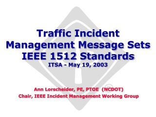 Traffic Incident Management Message Sets IEEE 1512 Standards ITSA - May 19, 2003
