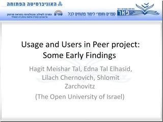 Usage and Users in Peer project: Some Early Findings