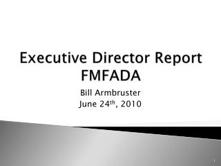 Executive Director Report FMFADA