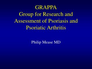 GRAPPA Group for Research and Assessment of Psoriasis and Psoriatic Arthritis