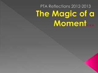 The Magic of a Moment …