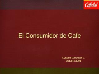 El Consumidor de Cafe
