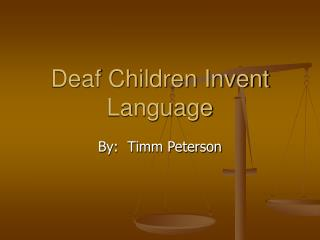 Deaf Children Invent Language