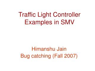 Traffic Light Controller  Examples in SMV