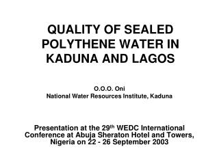 QUALITY OF SEALED POLYTHENE WATER IN KADUNA AND LAGOS