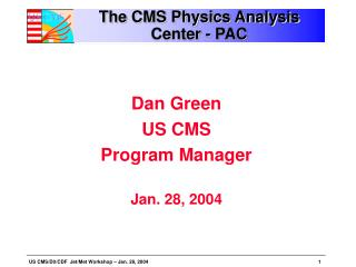 The CMS Physics Analysis Center - PAC