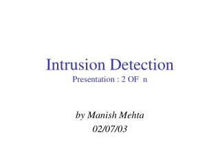 Intrusion Detection Presentation : 2 OF  n
